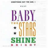 Everything But The Girl Baby the Stars Shine Bright [ Cd Imp